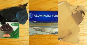 garbage bags, tin foil, cardboard